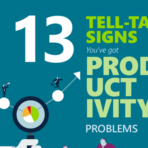 13 tell-tale signs you've got productivity problems
