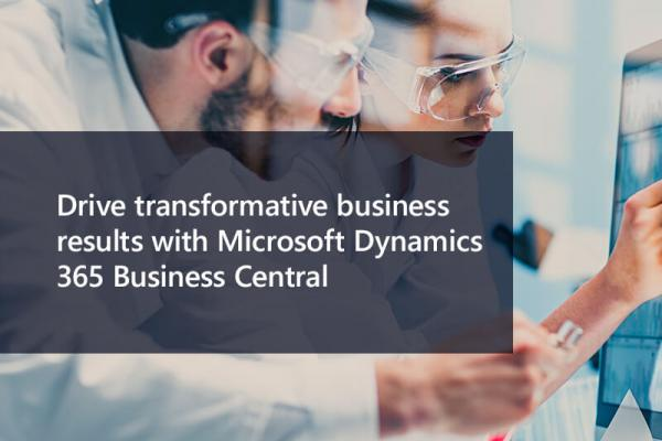 Drive transformative business results with Microsoft Dynamics 365 Business Central