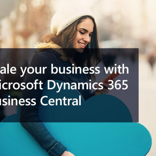 Scale your business with Microsoft Dynamics 365 Business Central